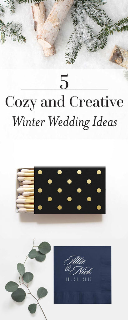 5 Cozy and Creative Winter Wedding Ideas