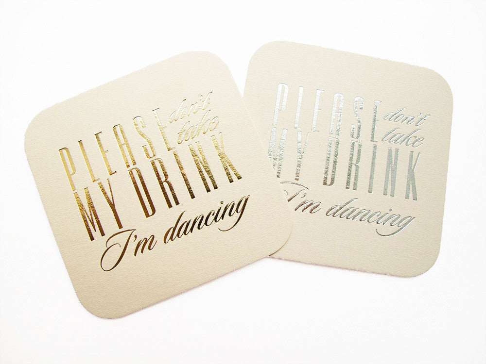 Please Don't Take My Drink I'm Dancing Coasters Are a Customer Fave