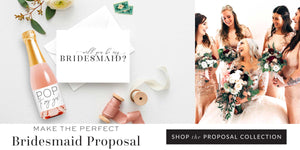 Make the perfect Bridesmaid Proposal