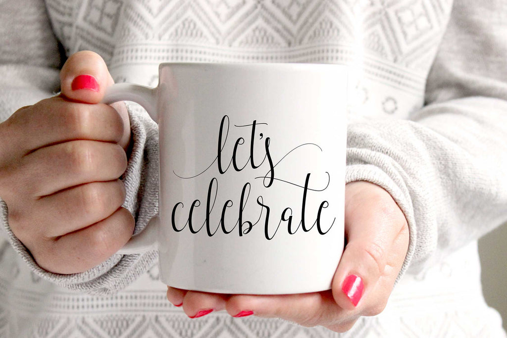 Let's Celebrate Mug - More Colors - Charlotte Collection - Tea and Becky