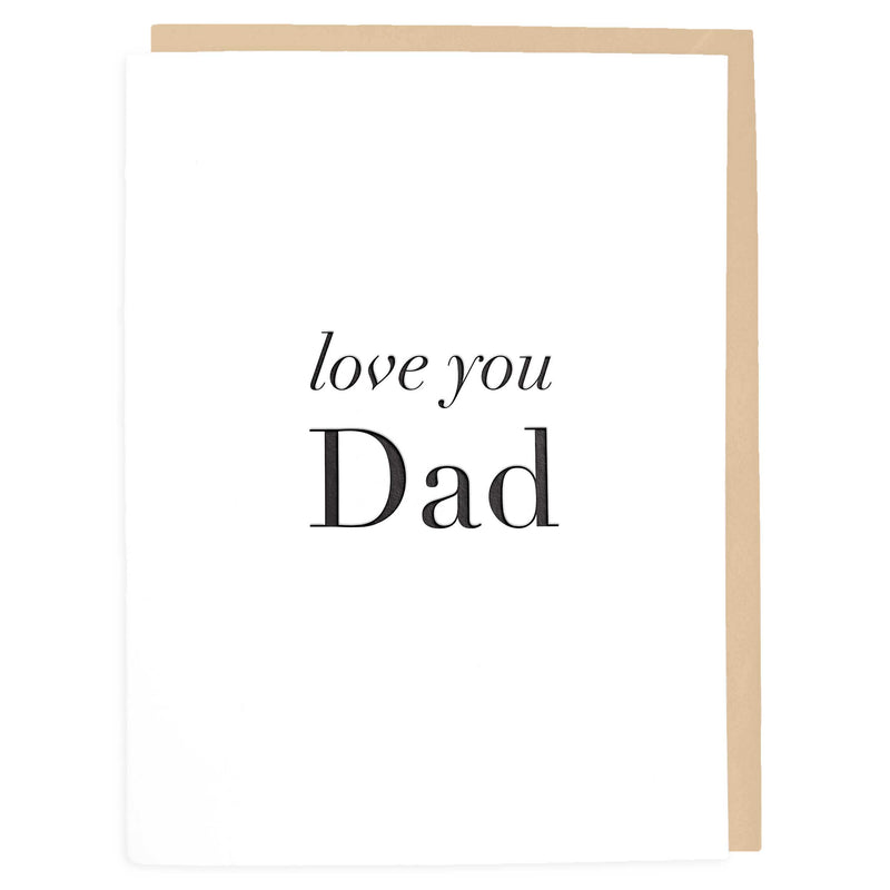 Love You Dad Card - Father's Day Cards - Letterpress Greeting Card - Tea and Becky