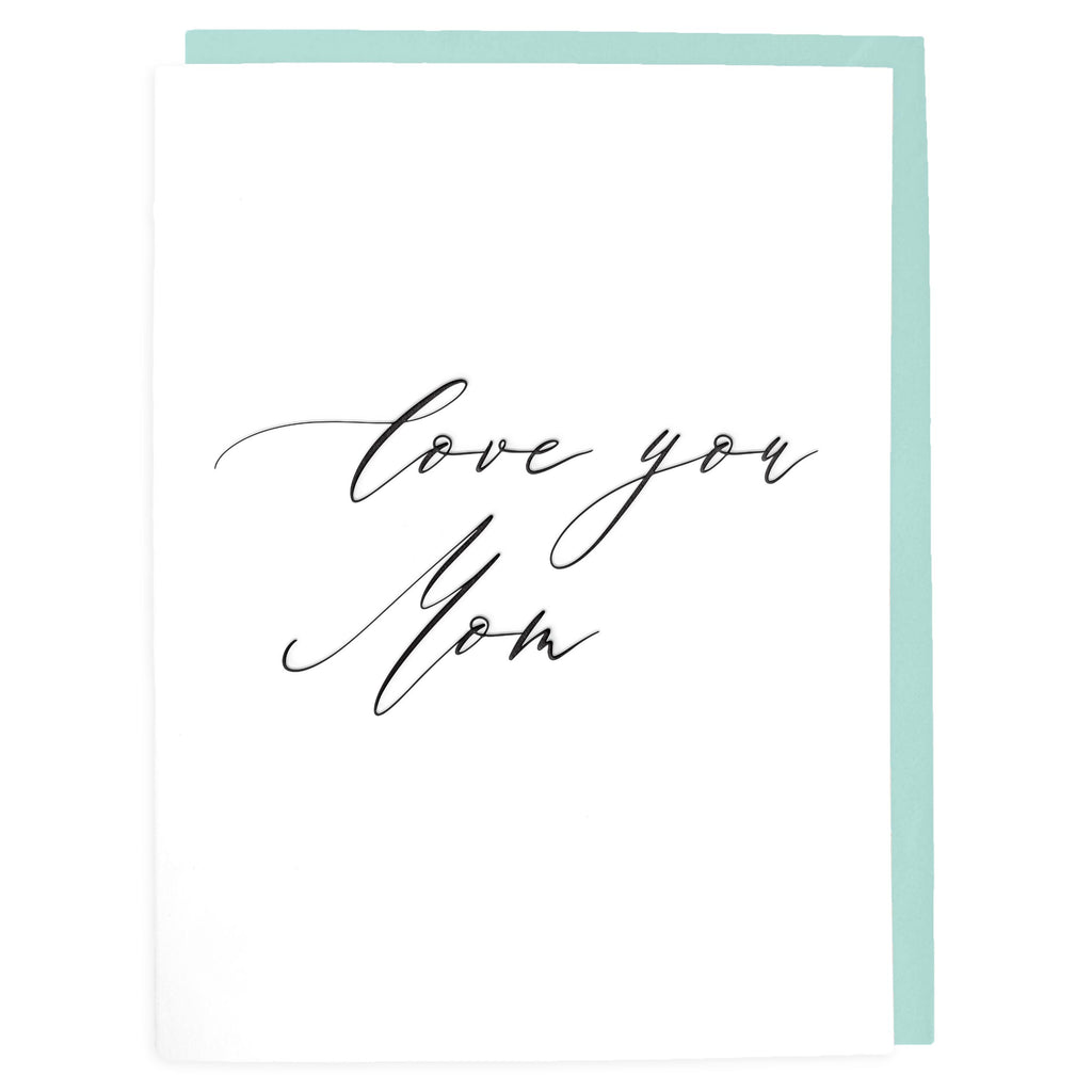 Love You Mom Card - Letterpress Greeting Card - Tea and Becky