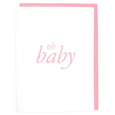 Oh Baby Pink Card - Letterpress Greeting Card - Tea and Becky