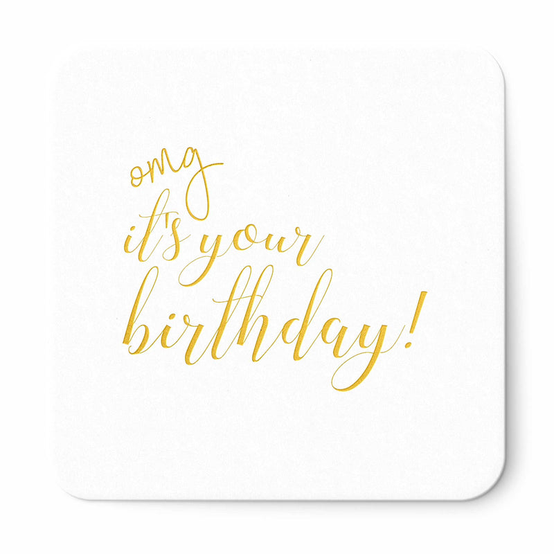 OMG It's Your Birthday Coasters - Set of 10 - Tea and Becky