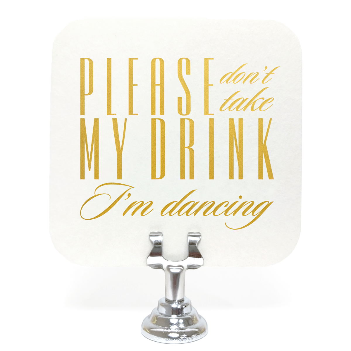 Please don\'t take my drink I\'m dancing Coasters set of 25 – Tea and ...