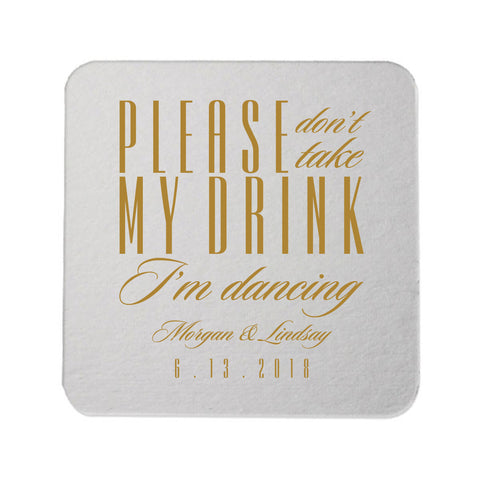 Please Don't Take My Drink I'm Dancing Coasters - Set of 100 Personalized Wedding Coasters - Tea and Becky