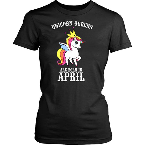 T-shirt - Unicorn Queens Are Born In April Women's T-shirt