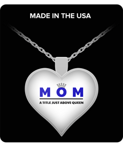 Mom - A Title Above Queen Heart Pendant Necklace