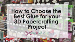 How to Choose the Best Glue for your 3D Papercrafting Project