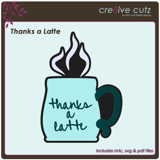 Free Svg Cutting File Thanks A Latte Cre8ive Cutz