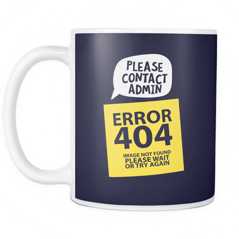 The 404 Error Mug - Insane Mugs