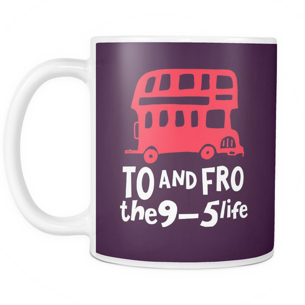 The 9-5 Life Mug - Insane Mugs