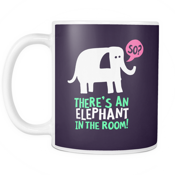 The Elephant Idiom Mug - Insane Mugs