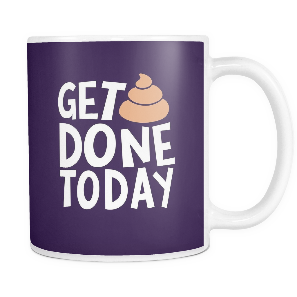The Get Sh*t Done Mug - Insane Mugs
