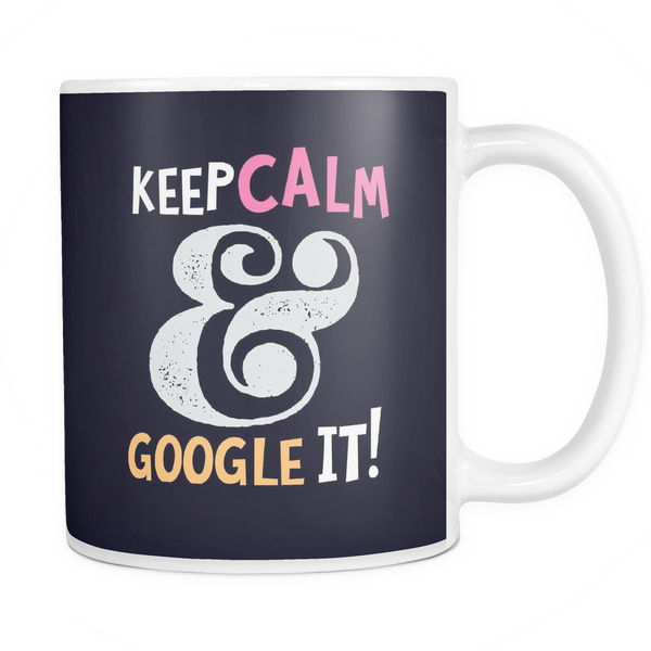 The Google It Mug-Coffee Mug-Funny-Sarcastic-Tea-Cup-Ceramic-InsaneMugs.com