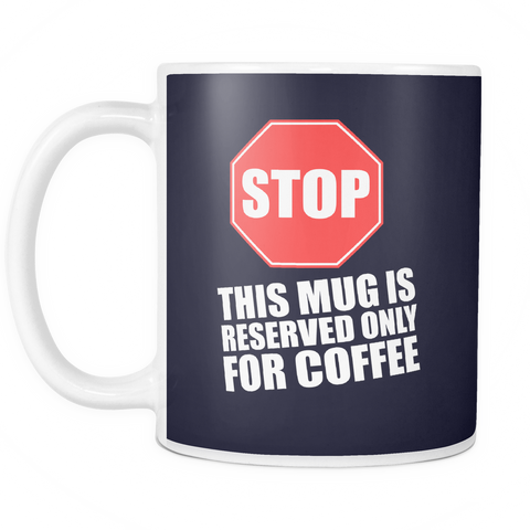 The Only Coffee Mug-Coffee Mug-Funny-Sarcastic-Tea-Cup-Ceramic-InsaneMugs.com
