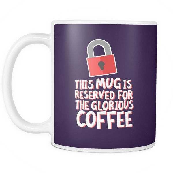 The Reserved Mug - Insane Mugs