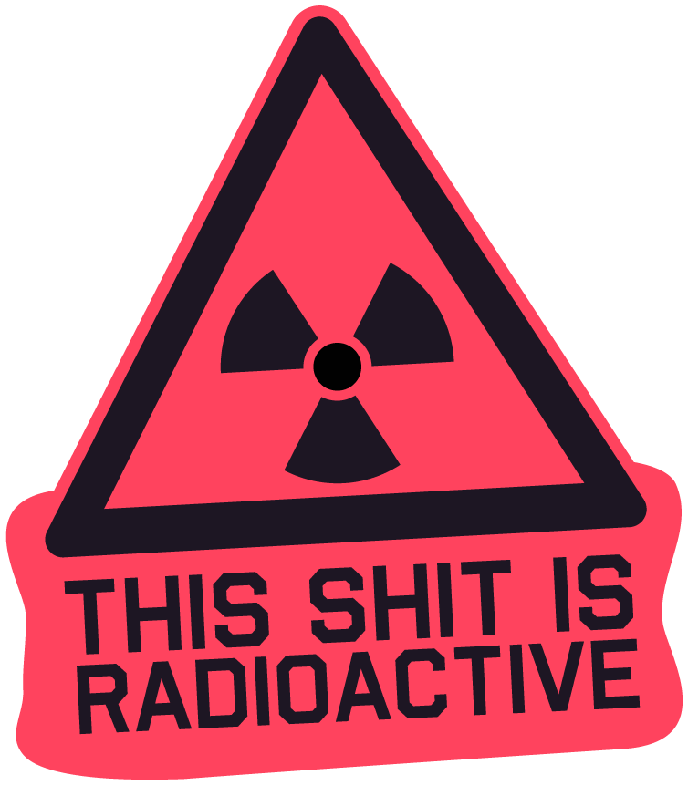 "The ""Radioactive"" Sticker - Insane Mugs"