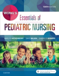 Wong's Essentials of Pediatric Nursing 10th Edtition