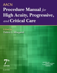 AACN Procedure Manual for High Acuity, Progressive, and Critical Care 7th Edtition