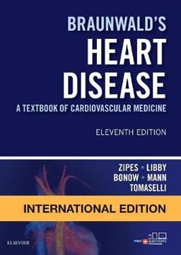 Braunwald's Heart Disease: A Textbook of Cardiovascular Medicine, International Edition 11th Edition