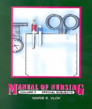 Vlok's Manual of Nursing Volume II Special Subjects