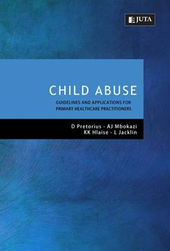 Child Abuse Guidelines and Applications for Primary Healthcare Professionals 1st Edition