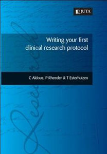 Writing Your First Clinical Research Protocol 1st Edition