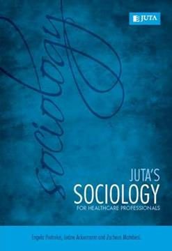 Juta's Sociology for Healthcare Professionals 1st Edition