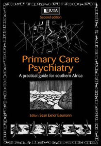 Primary Care Psychiatry A Practical Guide for South Africa 2nd Edition