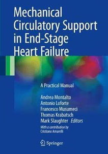Mechanical Circulatory Support in End-Stage Heart Failure : A Practical Manual