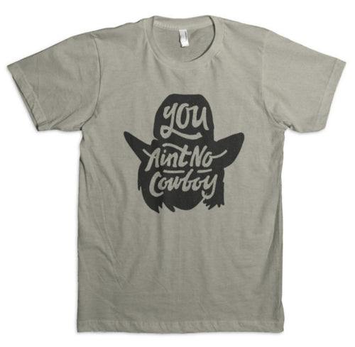 Dale Brisby 'YOU AIN'T NO COWBOY' Shirt