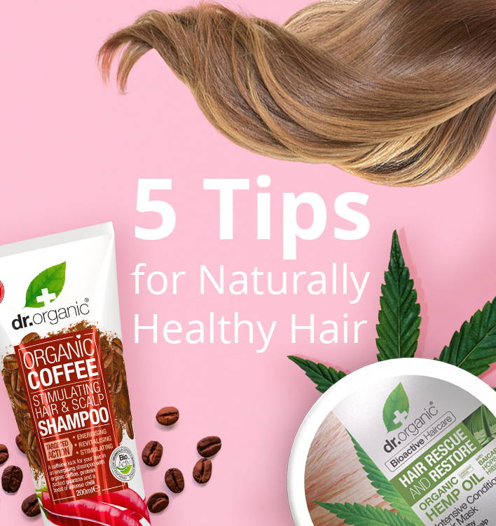 5 Tips for Naturally Healthy Hair