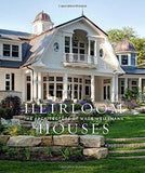 Heirloom Houses; The Architecture of Wade Weissmann