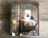 Love Where You Live; At home in the Country by Joan Osofsky & Abby Adams