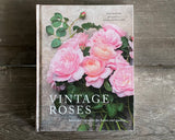 Vintage Roses; Beautiful Varieties for Home and Garden by Jane Eastoe