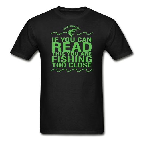 "Black Short Sleeve ""If You Can Read/Fishing To Close"" T-Shirt"