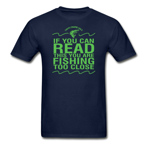 "Navy Blue Short Sleeve  "" If You Can Read/Fishing To Close"" T-Shirt"