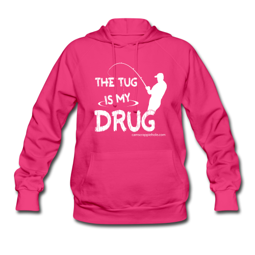 "Women's Fuchsia ""The Tug Is My Drug"" Hoodie"