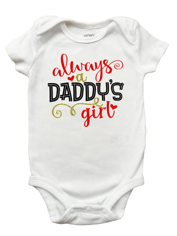 Always a Daddy's Girl Shirt, Fathers Day Shirt for Girls, Fathers Day Romper
