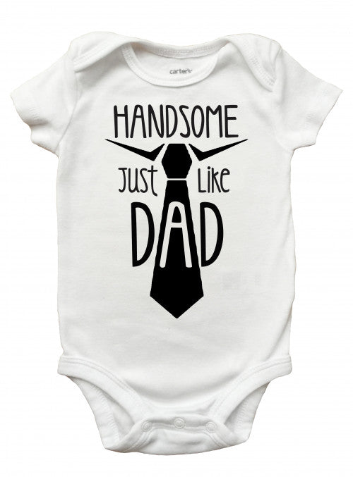 6a658cd80 ... Handsome Just Like Dad Shirt, Handsome Just Like Dad Onesie, Fathers  Day Shirt for. Label My Baby