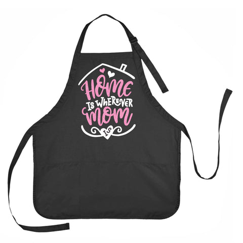 Mothers Day Apron, Home is Wherever Mom Is, Apron Gift for Moms