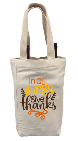 Thanksgiving Wine Gift Bag, Thanksgiving Tote Bag, Thanksgiving Gift, In All Things Give Thanks Gift Bag