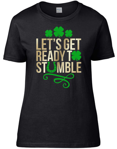 Lets Get Ready to Stumble Shirt, Womens St Patricks Day Shirt, St Patricks Day Shirt for Women, Lets Get Ready to Stumble St Patricks Day Shirt