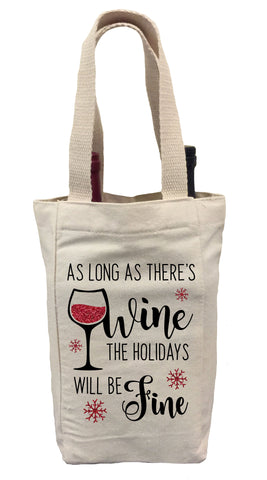 As Long As There's Wine the Holidays Will be Fine Wine Gift Bag, Christmas Wine Gift Bag, Wine Gift Bag