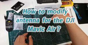 How to modify antenna of the DJI Mavic Air ?