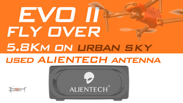 AUTEL EVO II DISTANCE TEST flies over 5.8Km on urban sky ALIENTECH PRO 2.4G Antenna Signal booster.