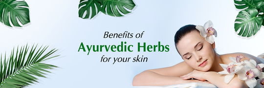 Nature absolute blog: Benefits of Ayurvedic Herbs for your skin