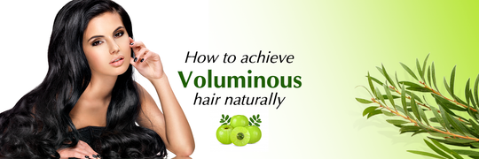 Nature absolute blog How to achieve voluminous hair naturally