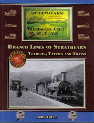 Branch Lines of Strathearn, Tourists, Tatties, and Trains